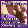 Click for the  largest collection  of FETISH VIDEOS  anywhere!